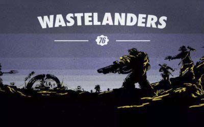 Fallout 76 | Wastelanders 14th April, 2020 | Our Future Begins