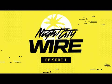 Premier Cyberpunk 2077 — Night City Wire: Episode 1